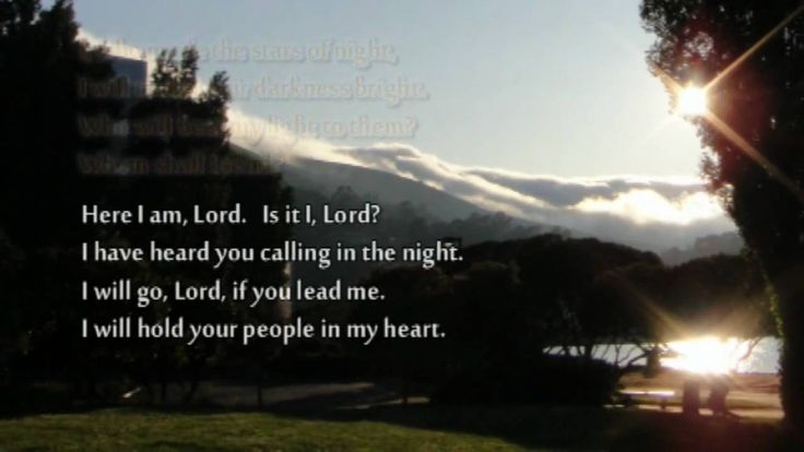 """♥ """"Here I Am, Lord"""" with lyrics. A bit solemn but very comforting in time of need & fear."""