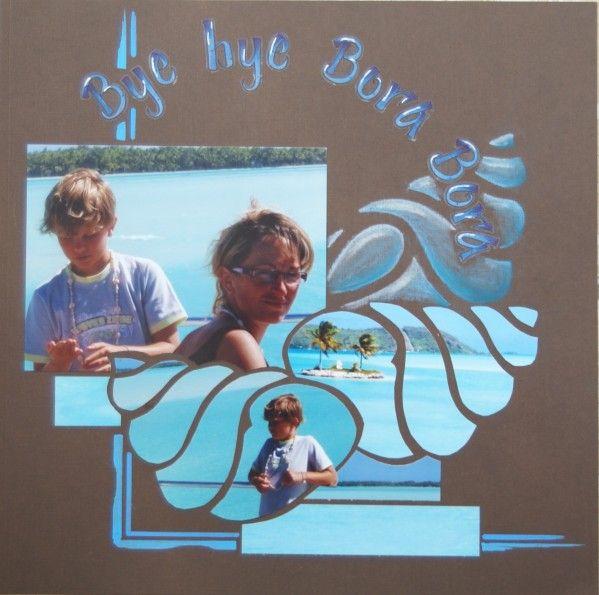 Encore une page sur Bora (mais c'est tellement beau ce bleu) avev le gabarit coquillage d'Artemio Le titre est fait avec des stickers