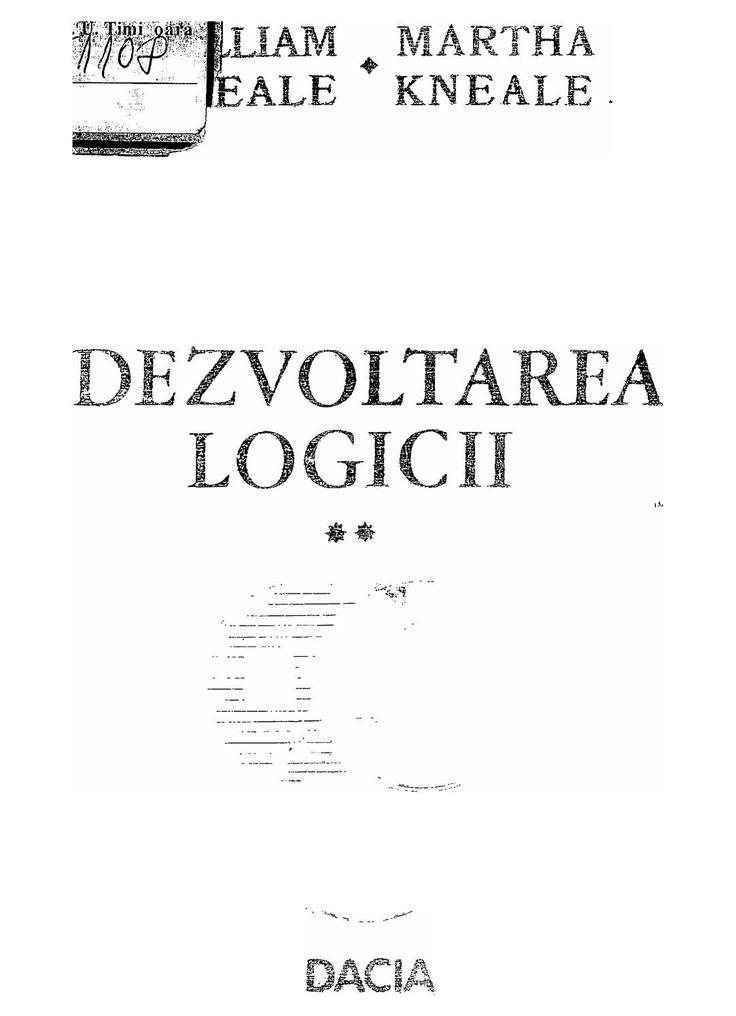 William kneale, martha kneale dezvoltarea logicii, vol 2 dacia (1975)
