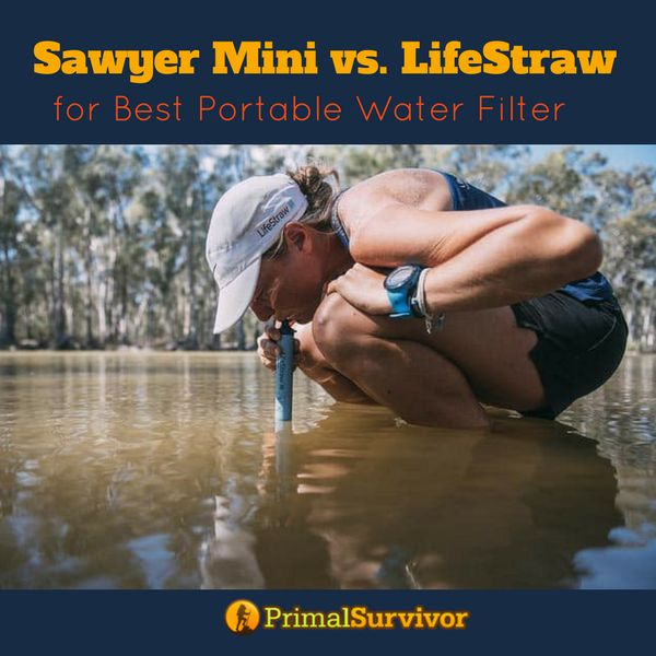 Sawyer Mini v LifeStraw for best portable water filter. Which is the best in a survival sitation. #shtf #survival #waterfilters #bobs #primalsurvivor #emergencypreparedness