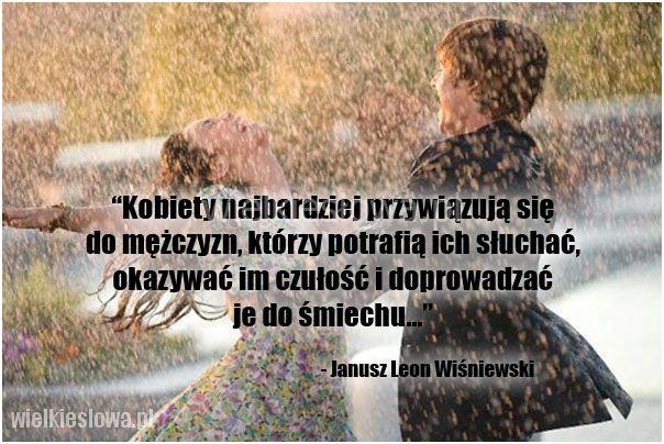 Kobiety najbardziej przywiązują się do mężczyzn... #Wiśniewski-Janusz-Leon,  #Kobieta, #Mężczyzna, #Słuchanie