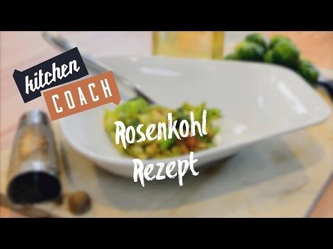 Rosenkohl Rezept - KITCHENCOACH - YouTube