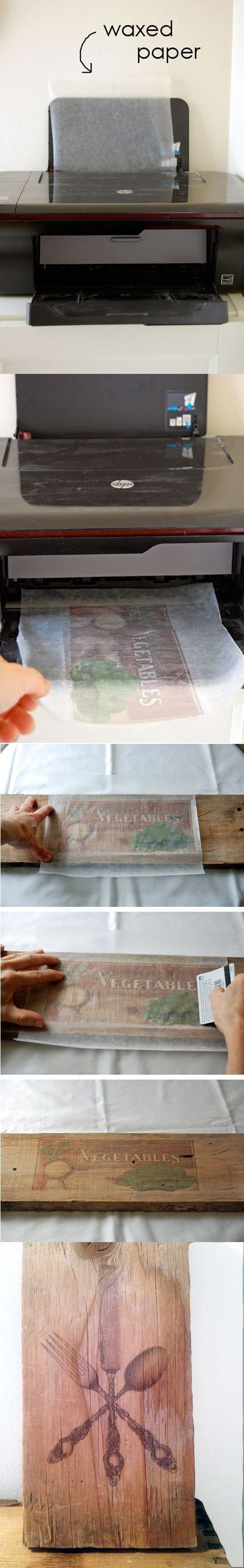 "Found this on, you guessed it, Pinterest, and thought it was a pretty cool project. Source: <a rel=""noreferrer nofollow"" target=""_blank"" href=""http://www.theartofdoingstuff.com/how-to-print-pictures-on-woodwaxed-paper-transfer"">http://www.theartofdoingstuff.com/how-to-print-pictures-on-woodwaxed-paper-transfer</a>  EDIT: A couple of tips from commenters:  <a href=""//imgur.com/user/lvluffin"">@lvluffin</a> Use parchment paper, not wax paper.  <a…"