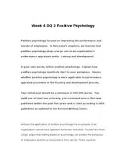 Positive psychology focuses on improving the performance and morale of employees. In this week's chapters, we learned that positive psychology plays a large role in an organization's performance appraisals and/or… (More)