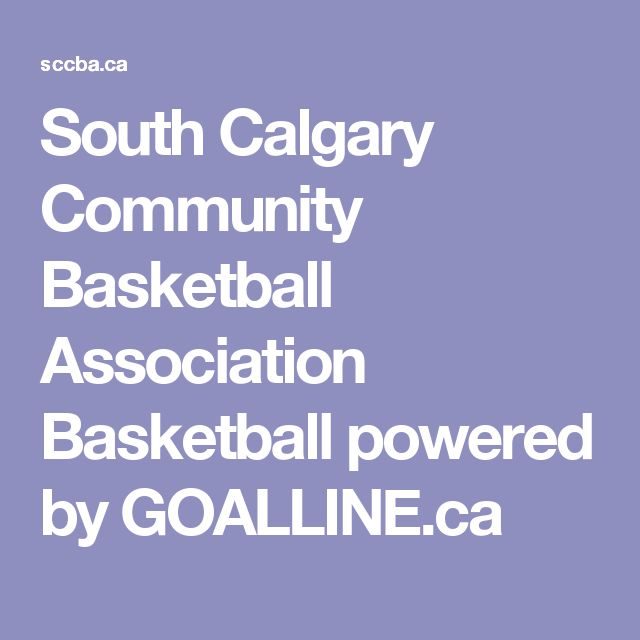 South Calgary Community Basketball Association Basketball - all skill levels but Evaluation is required to place on a team. Season begins in September for year