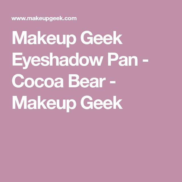 Makeup Geek Eyeshadow Pan - Cocoa Bear - Makeup Geek