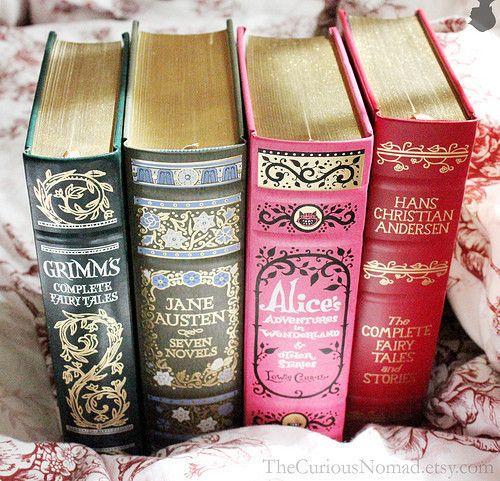 Grimms Fairy Tales,  Jane Austen novels,  Alice's Adventures in Wonderland,  Hans Christian Anderson Fairy Tales