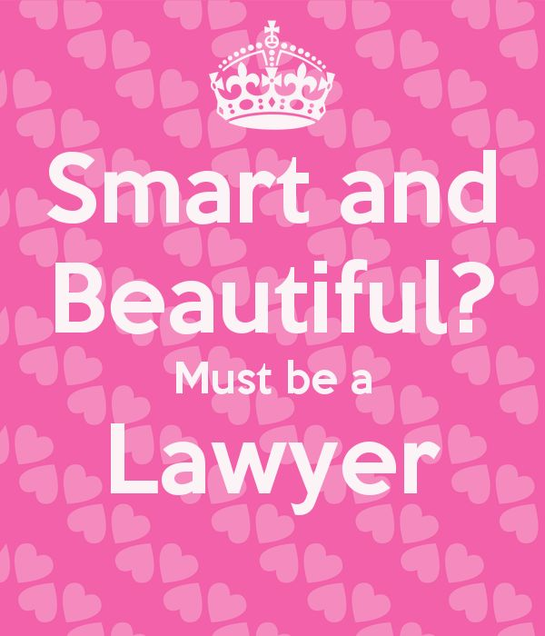 Smart and beautiful? Must be a lawyer.