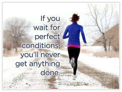Si esperas a tener las condiciones perfectas, nunca haras nada #Inspirandote