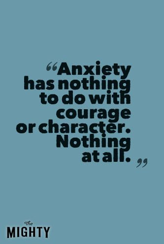 anxiety meme: anxiety has nothing to do with courage or character