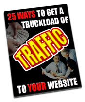 25 Ways To A Truckload Of Traffic To Your Website