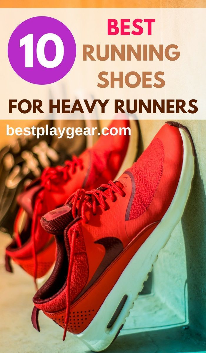 10 Best Running Shoes For Heavy Runners In 2019 Running Running