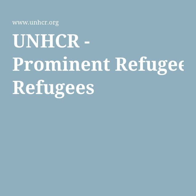 UNHCR - Prominent Refugees
