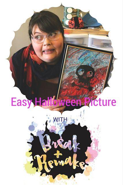 Break + Remake: Easy Creepy Cute Halloween Pictures