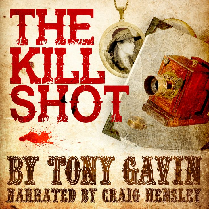 The Kill Shot. An audiobook by Tony Gavin. Narrated by Craig Hensley.