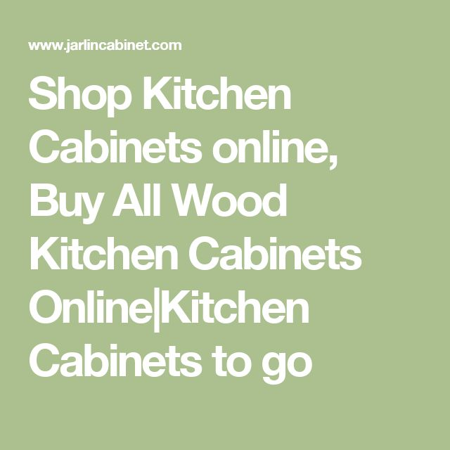 Shop Kitchen Cabinets online, Buy All Wood Kitchen Cabinets Online|Kitchen Cabinets to go