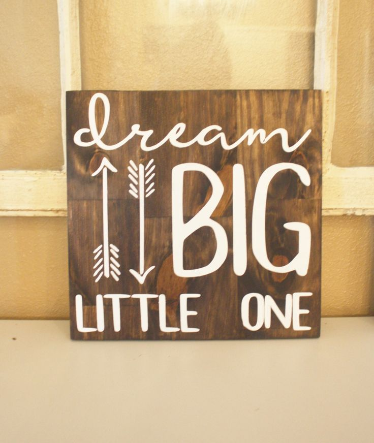 Dream Big Little One Sign Arrow Sign