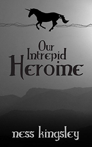 Our Intrepid Heroine eBook by Ness Kingsley. Short, witty book about a female dragon slayer who rides a unicorn.