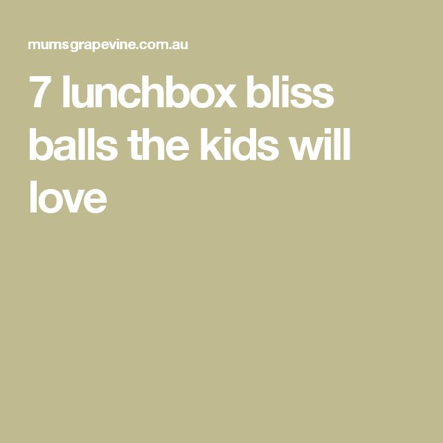 7 lunchbox bliss balls the kids will love