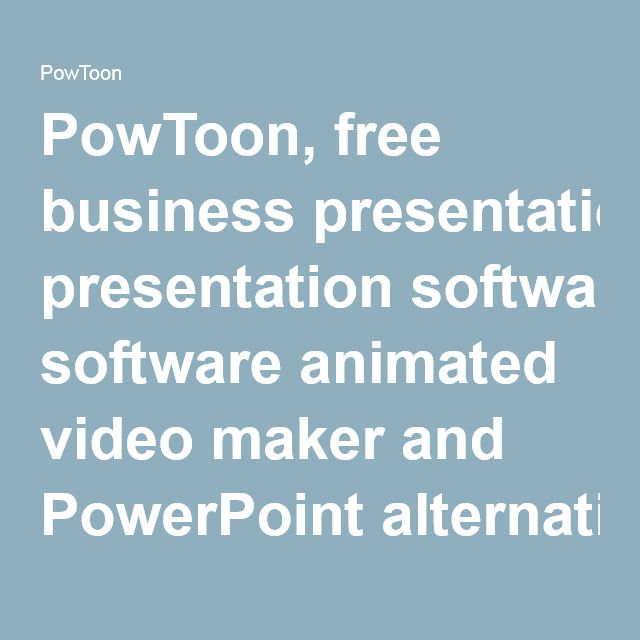 PowToon, free business presentation software animated video maker and PowerPoint alternative