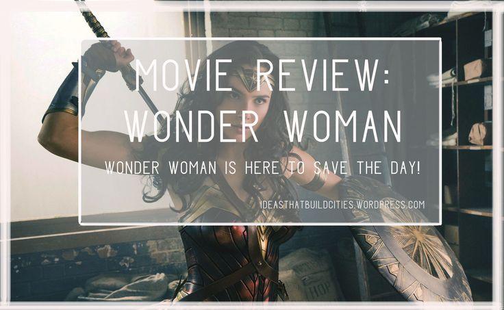 Wonder woman | film review | wonder woman review | feminism | women empowerment | girl power | badass woman | Gal Gadot |