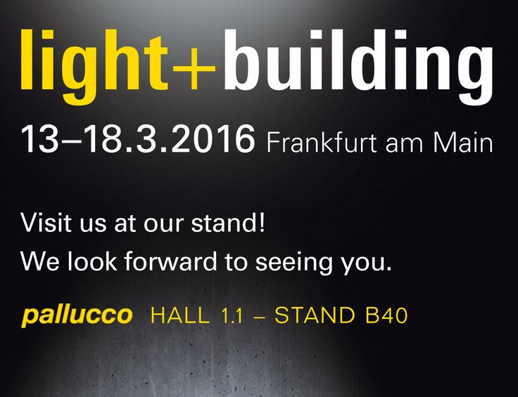 @pallucco at light+building 13-18.3.2016 HALL 1.1 - STAND B40
