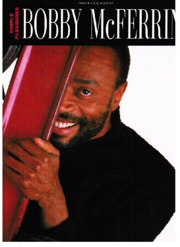 Bobby McFerrin Simple Pleasures Songbook by Bobby McFerrin