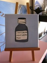 i don't love you pills