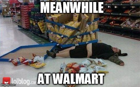 meanwhile at walmart - Google Search