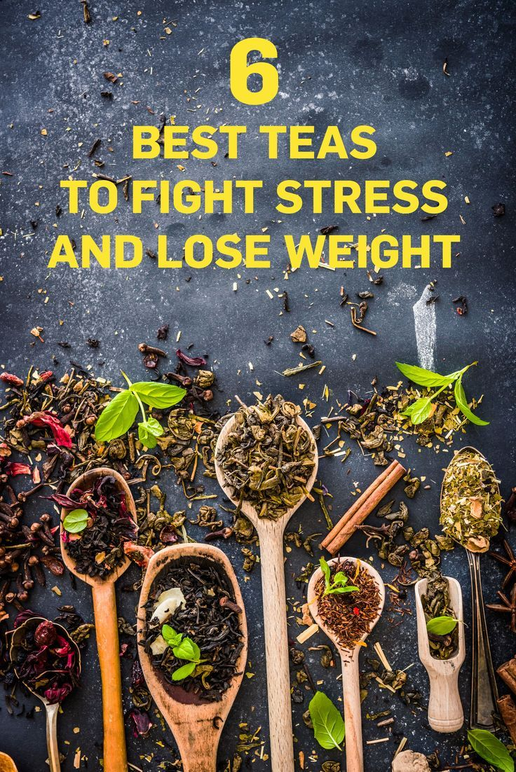 Drink these teas to combat stress, sleep better, and even lose weight. They're teas for weight loss, but they'll also banish your anxiety.