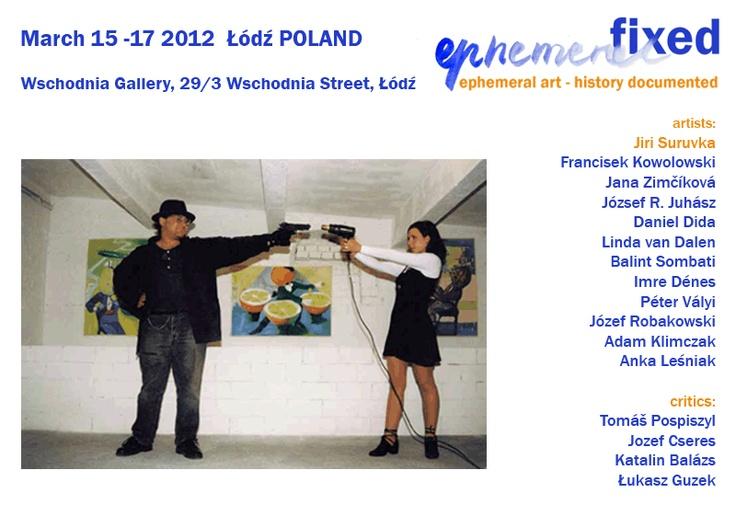 Ephemeral fixed. Ephemeral art - history documented, 15-17.03.2012, Lodz.