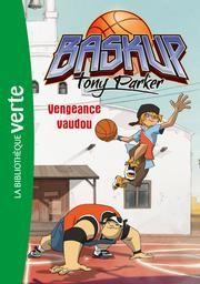 Baskup Tony Parker 04 - Vengeance Vaudou