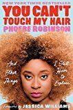 You Cant Touch My Hair: And Other Things I Still Have to Explain