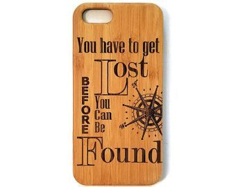 You have to get lost.. bamboo wood iPhone case quote iPhone 6/6s iPhone 6 plus iPhone 7 iPhone 7 plus iPhone 8 iPhone 8 plus iPhone X