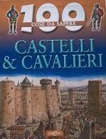 100 domande castelli e cavalieri