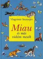 Gyermek kuckó: Szutyejev: Miau mesekönyv