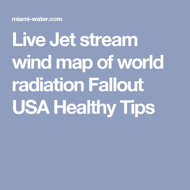 Current PostFukushima Radiation Levels Map How To Find A Clean - Healthiest aquifers in the us map
