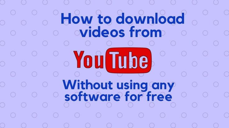 How to download videos from youtube without using any software for free