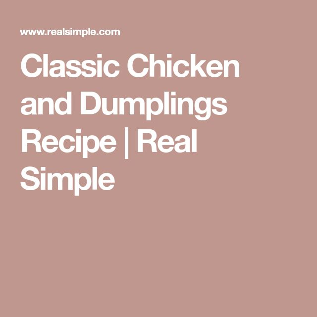 Classic Chicken and Dumplings Recipe   Real Simple
