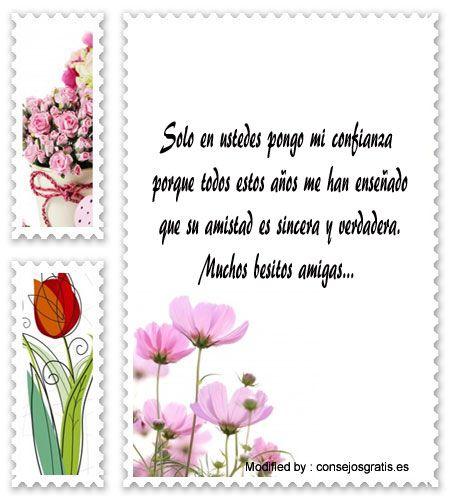 buscar palabras bonitas de amistad,enviar bonitos saludos de amistad:  http://www.consejosgratis.es/los-mensajes-mas-bonitos-para-mis-mejores-amigas/