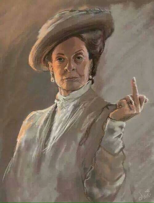 Hilarious Downton Abbey fan art... Maggie Smith, aka The Dowager Countess, flipping the bird.