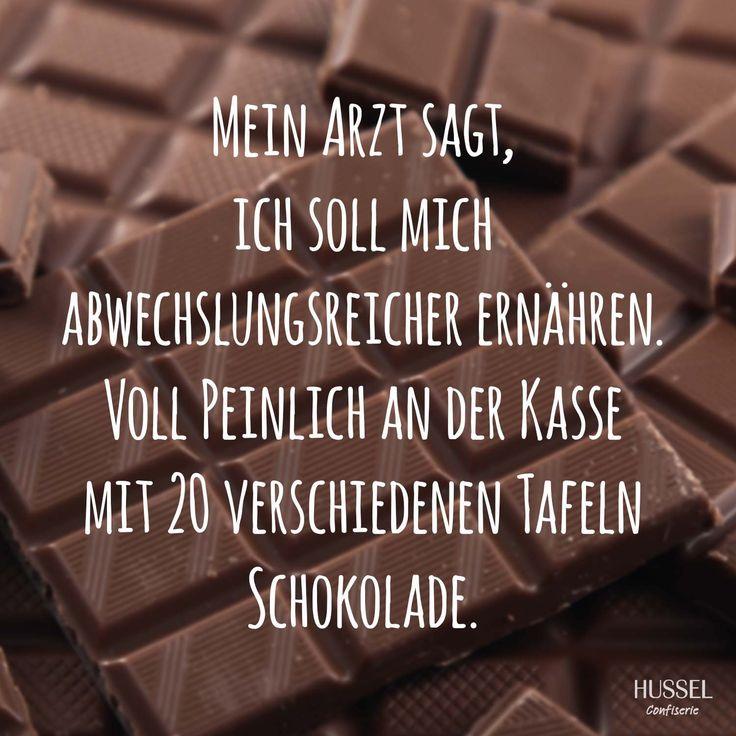 Mein Arzt sagt, ich soll mich abwechslungsreicher ernähren. Voll peinlich an der Kasse mit 20 verschiedenen Tafeln Schokolade. Lustige Sprüche, Fakten und Tipps rund um Schokolade. Hussel Confiserie.