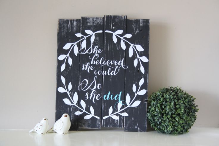 Reclaimed wood wall art - She believed she could so she did - Rustic wood sign - Pallet wall art - Reclaimed wood pallet - Rustic wall art by TinHatDesigns on Etsy https://www.etsy.com/listing/223083453/reclaimed-wood-wall-art-she-believed-she