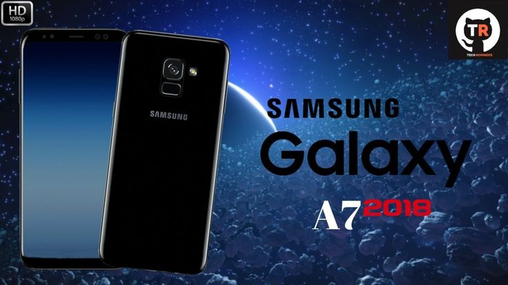 Samsung Galaxy A7 (2018) First Look, Specs, Price, Release Date -Galaxy ...