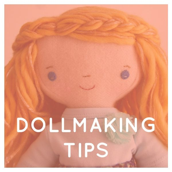 dollmaking tips / how to's for making cute cloth dolls