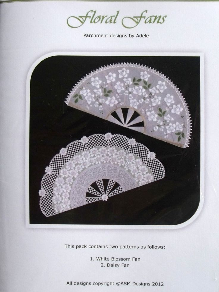 FLORAL FANS BY ADELE  Two fabulous fans that you can make and frame. The patterns come with full colour illustrations, full size patterns and clear working instruction.