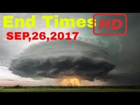 END TIMES SIGNS: LATEST EVENTS (SEP 26, 2017) ANOTHER EARTHQUAKE, NORTH ...