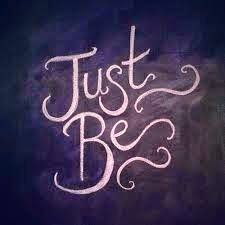 """""""Just Be""""  blog post"""