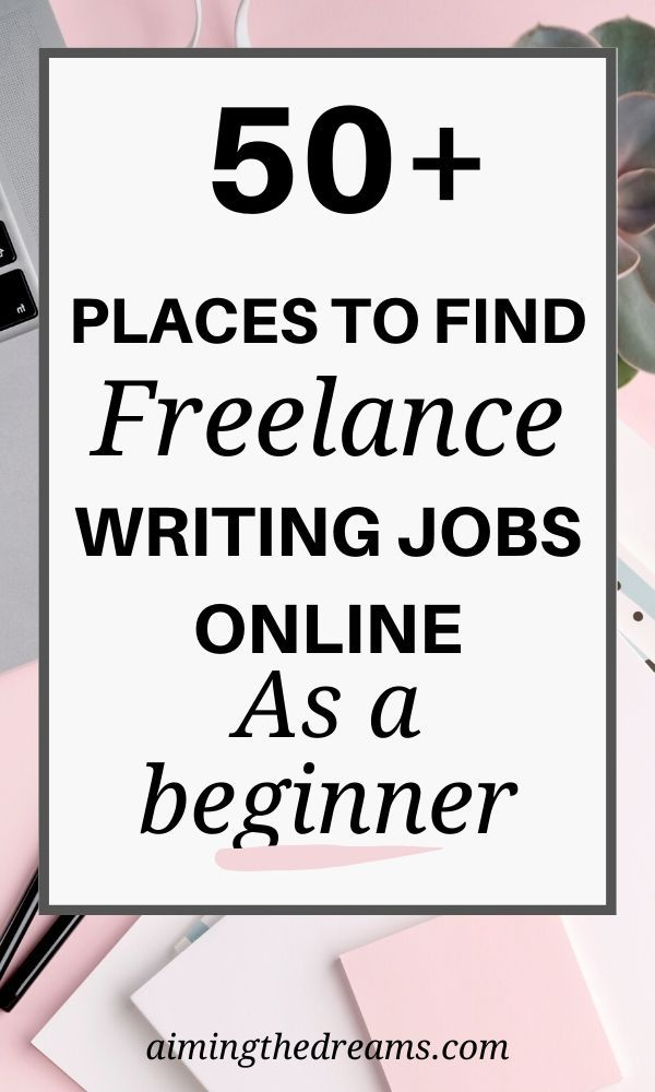 57 Best Places To Find Freelance Work With No Experience Aimingthedreams In 2020 Finding Freelance Work Online Writing Jobs Freelance Writing Jobs
