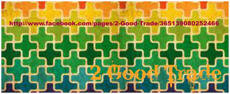 http://www.facebook.com/pages/2-Good-Trade/365139080252466